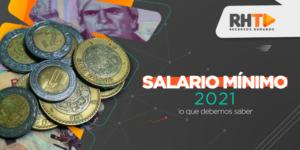 Salario Mínimo 2021; Lo Que Debemos Saber