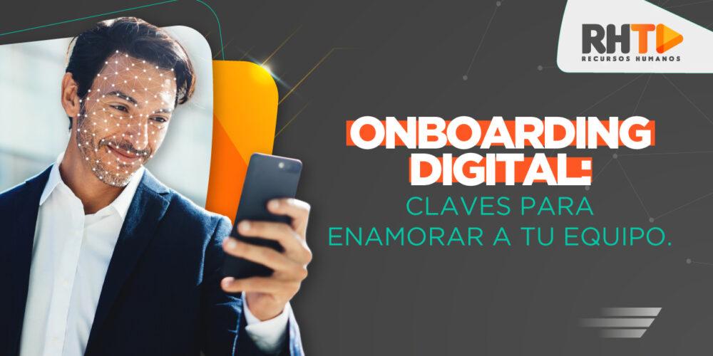 Onboarding Digital: Claves Para Enamorar A Tu Equipo.